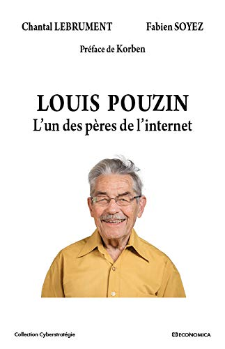 Louis Pouzin - l'un des Pères de l'Internet par Lebrument Chantal