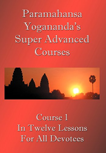Swami Paramahansa Yogananda's Super Advanced Course (Number 1 divided In twelve lessons)