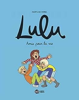 Lulu, Amis pour