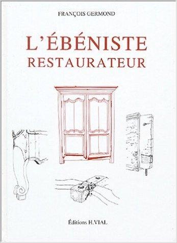 L'bniste restaurateur de Franois Germond ( 19 octobre 2004 )