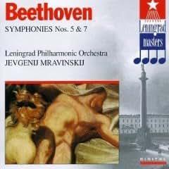 Beethoven: Symphonies Nos. 5 & 7 Leningrad Philharmonic Orchestra, Yevgeny Mravinsky, and Ludwig van Beethoven