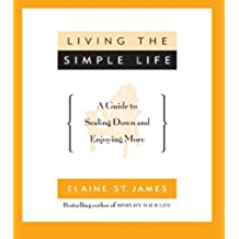 Living the Simple Life: A Guide to Scaling Down and Enjoying More (English Edition)