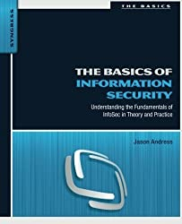 The Basics of Information Security: Understanding the Fundamentals of InfoSec in Theory and Practice by Jason Andress (2011-06-24)