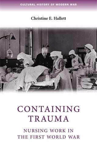 Containing Trauma: Nursing Work in the First World War (Cultural History of Modern War)