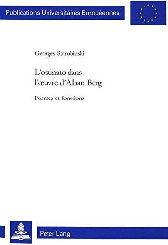 L'ostinato dans l'oeuvre d'Alban Berg par Georges Starobinski