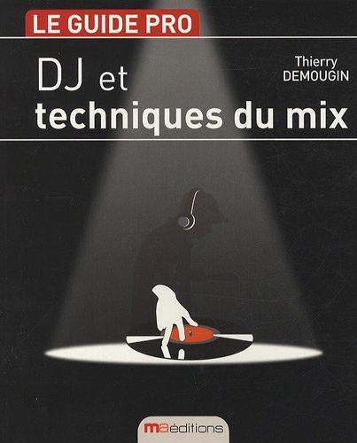 DJ et techniques du mix par Thierry Demougin