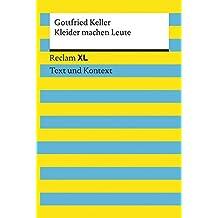 Keller, Gottfried: Kleider machen Leute: Reclam XL – Text und Kontext