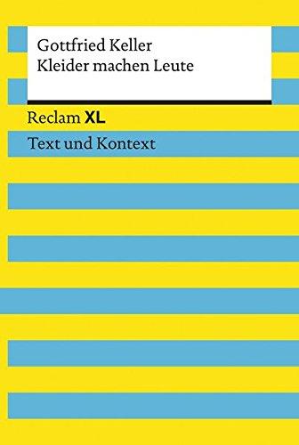 Kleider machen Leute: Reclam XL - Text und Kontext
