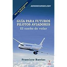 Guía para futuros pilotos aviadores: El sueño de volar