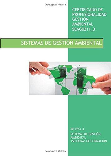 MANUAL DEL CERTIFICADO DE PROFESIONALIDAD GESTIÓN AMBIENTAL MF1973_3 SISTEMAS DE GESTIÓN AMBIENTAL