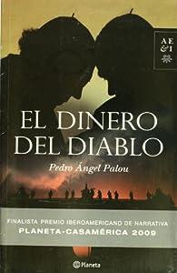 El dinero del diablo par  Pedro Angel Palou