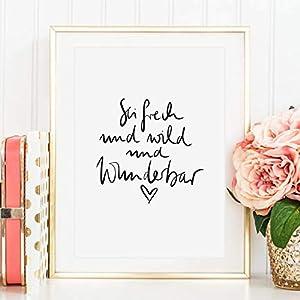 Kunstdruck, Sprüche Poster: Sei frech und wild und wunderbar | Hochwertiges und festes Premiumpapier | Ohne Rahmen