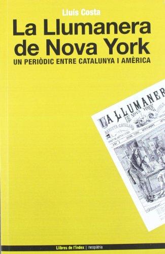 La llumanera de Nova York: Un periòdic entre Catalunya i Amèrica (Neopàtria)