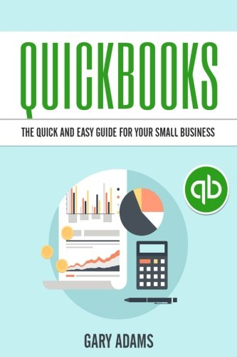 quickbooks-the-quick-and-easy-quickbooks-guide-for-your-small-business-accounting-and-bookkeeping