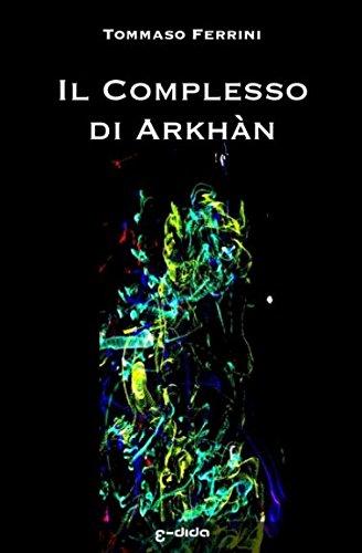 Il Complesso di Arkhàn: L'altra me che decise di restare