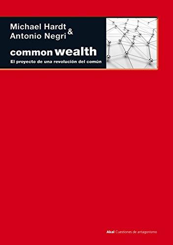 Commonwealth: El proyecto de una revolución del común (Cuestiones de antagonismo)