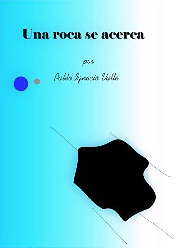 Una roca se acerca por Pablo Ignacio Valle