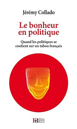 Le bonheur en politique par Collado Jérémy