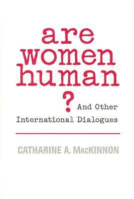 [( Are Women Human?: And Other International Dialogues By MacKinnon, Catharine A. ( Author ) Paperback Oct - 2007)] Paperback