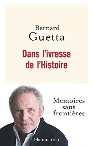 Dans l'ivresse de l'Histoire (DOCS, TEMOIGNAG) (French Edition)
