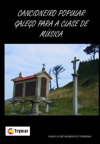 Cancionero popular galego para a clase de música (Trymar) (Galician Edition) por María Judit Rodríguez Verísimo