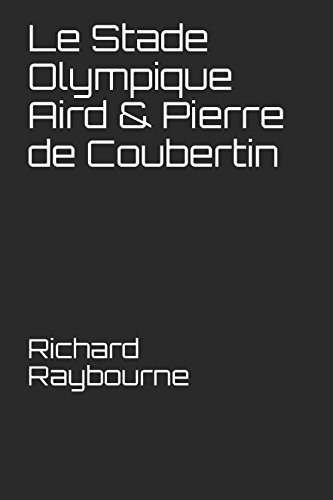 Le Stade Olympique Aird & Pierre de Coubertin (Pierre De Coubertin)