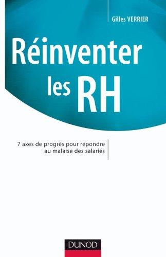 Réinventer les RH - 7 axes de progrès pour répondre au malaise des salariés