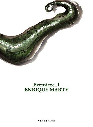 Enrique Marty: Premiere 1 by Philippe Van Cauteren (2011-09-30)