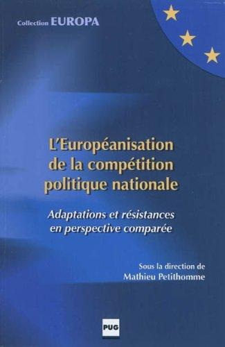 L'Européanisation de la compétition politique nationale : Adaptations et résistances en perspective comparée