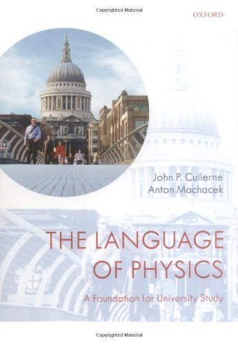The Language of Physics: A Foundation for University Study by Cullerne, John P., Machacek, Anton (2008)