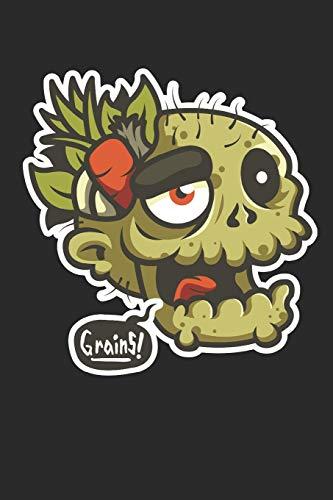 GRAINS!: Körner! Veganer Vegetarier Zombie Notizbuch / Tagebuch / Heft mit Linierten Seiten. Notizheft mit Linien, Journal, Planer für Termine oder To-Do-Liste.