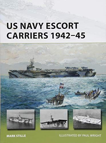US Navy Escort Carriers 1942-45 (New Vanguard, Band 251)