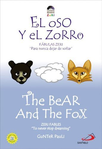 The Bear and the Fox / El oso y el zorro (Zeri Fables) (Spanish Edition) by Gunter Pauli (2007-03-07)