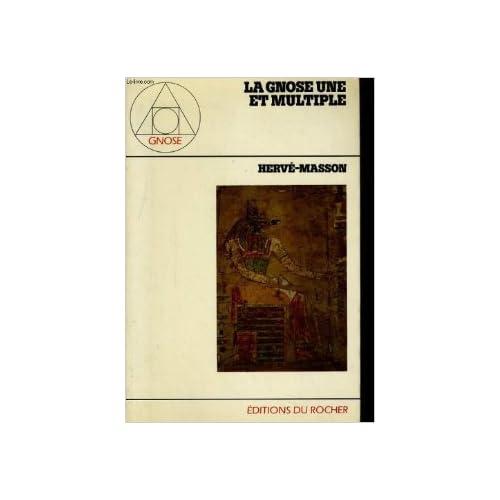 La gnose, une et multiple de Hervé Masson ( 8 mars 1991 )