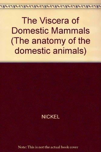 The Viscera of Domestic Mammals (The anatomy of the domestic animals) por R. Nickel