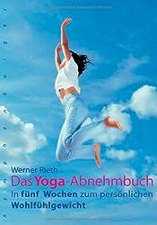Das Yoga-Abnehmbuch: In fünf Wochen zum persönlichen Wohlfühlgewicht