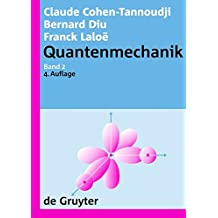 Claude Cohen-Tannoudji; Bernard Diu; Franck Laloë: Quantenmechanik: Quantenmechanik. Band 2