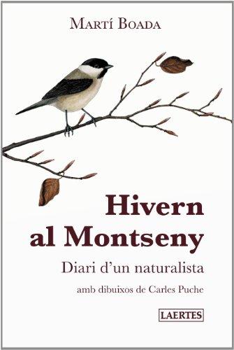 Hivern Al Montseny. Diari D'Un Naturalista (Laertes Català) por Martí Boada i Juncà