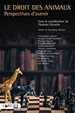 Le droit des animaux - Perspectives d'avenir de Léon-Patrice Célestin