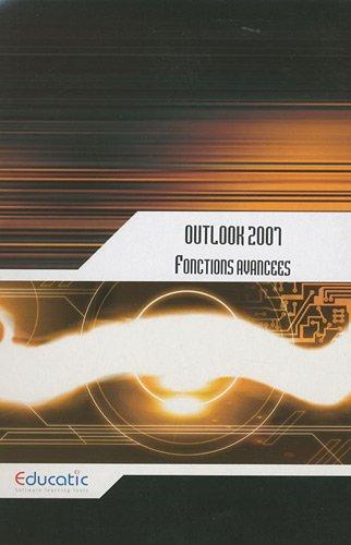 Outlook 2007 : Fonctions avancées par Educatic