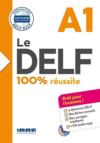 Le DELF. A1. 100% réussite. Per le Scuole superiori. Con CD-Audio (Le DELF - 100% réussite)