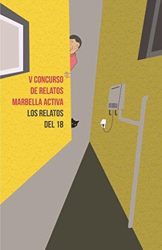 LOS RELATOS DEL 18: V CONCURSO DE RELATOS MARBELLA ACTIVA