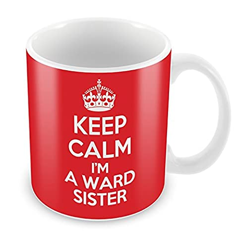 KEEP CALM I'm a Ward Sister MUG Coffee Cup Gift