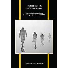 Hombres en movimiento: Masculinidades españolas en los exilios y emigraciones, 1939-1999 (Purdue Studies in Romance Literatures nº 74)