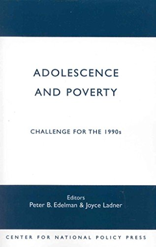 [(Adolescence and Poverty : Challenge for the 1990's)] [By (author) Peter Edelman ] published on (July, 1991)
