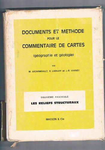 Documents et méthode pour le commentaire de carte. géographie et géologie 2e fascicule : les reliefs structuraux. par Archambault - Lhenaff - Vanney