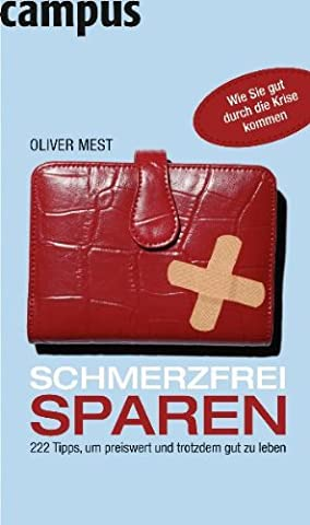 Schmerzfrei sparen: 222 Tipps, um preiswert und trotzdem gut zu leben (Haushaltsbudget Bücher)