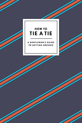 Khaki-seersucker (How to Tie a Tie: A Gentleman's Guide to Getting Dressed (How To Series))