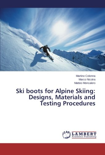Ski boots for Alpine Skiing: Designs, Materials and Testing Procedures Alpina Alpine Boot