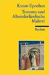 Kunst-Epochen: Trecento und altniederländische Malerei